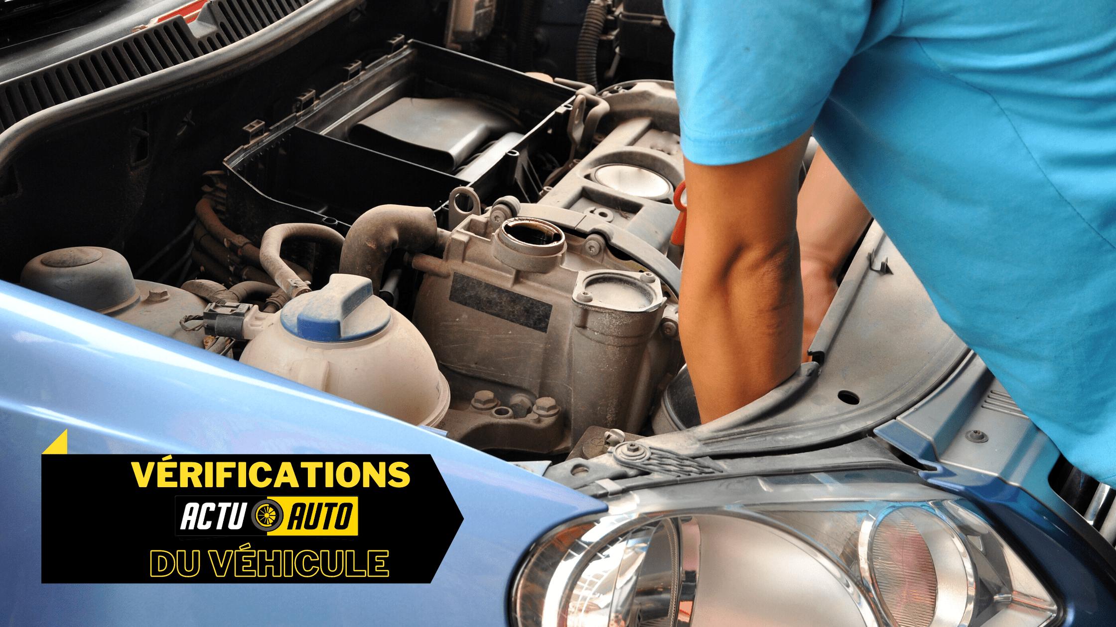 Vérifications intérieures et extérieures de votre voiture.